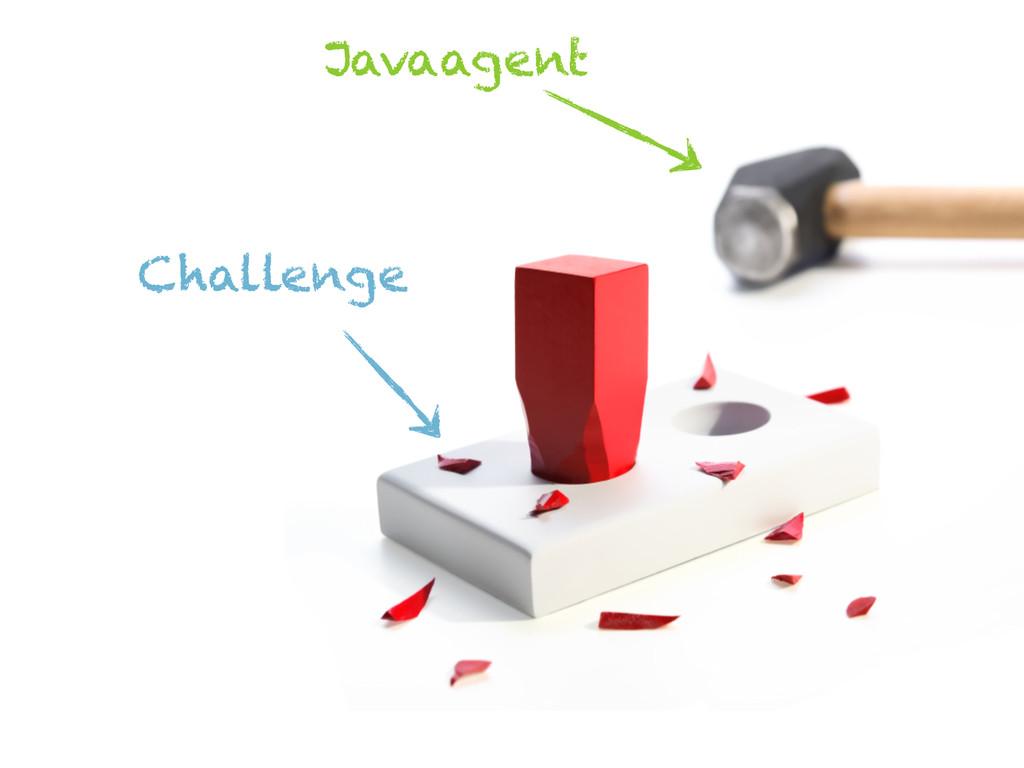 Challenge Javaagent