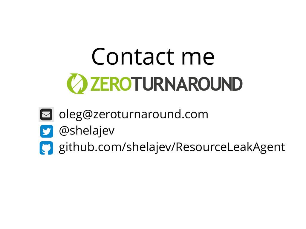 oleg@zeroturnaround.com @shelajev github.com/sh...