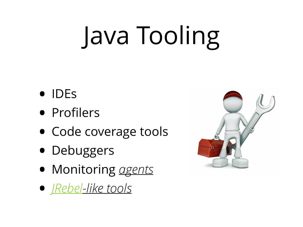 Java Tooling • IDEs • Profilers • Code coverage ...