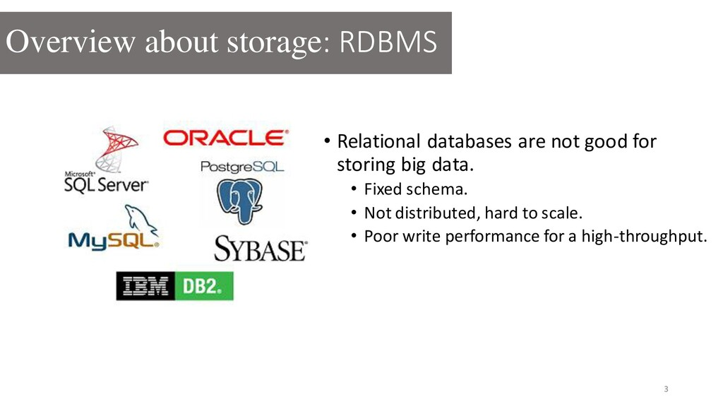 • Relational databases are not good for storing...