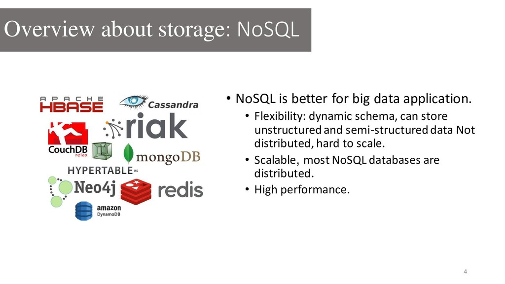 • NoSQL is better for big data application. • F...