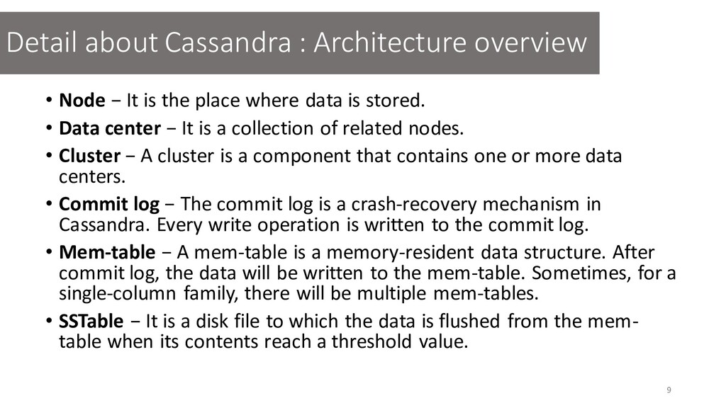 • Node − It is the place where data is stored. ...