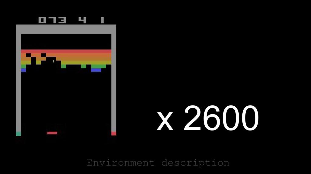 Environment description x 2600