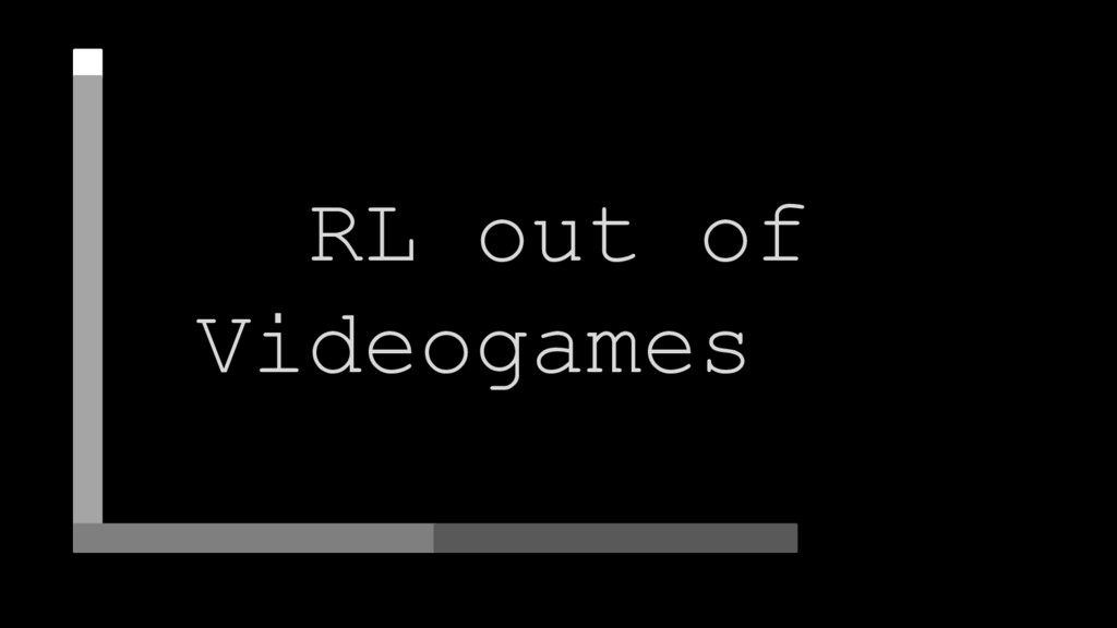 RL out of Videogames