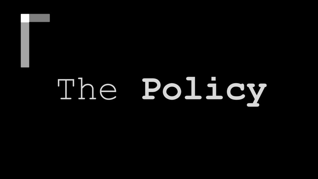 The policy The Policy