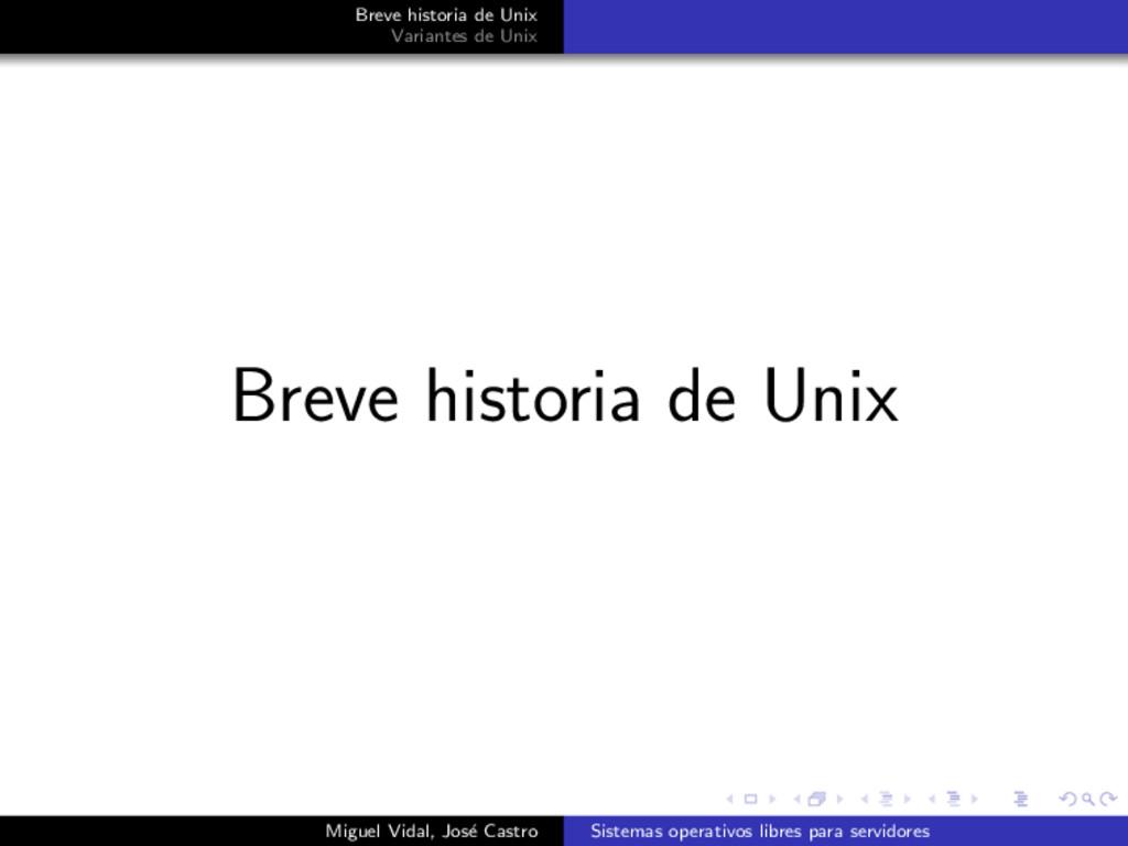 Breve historia de Unix Variantes de Unix Breve ...