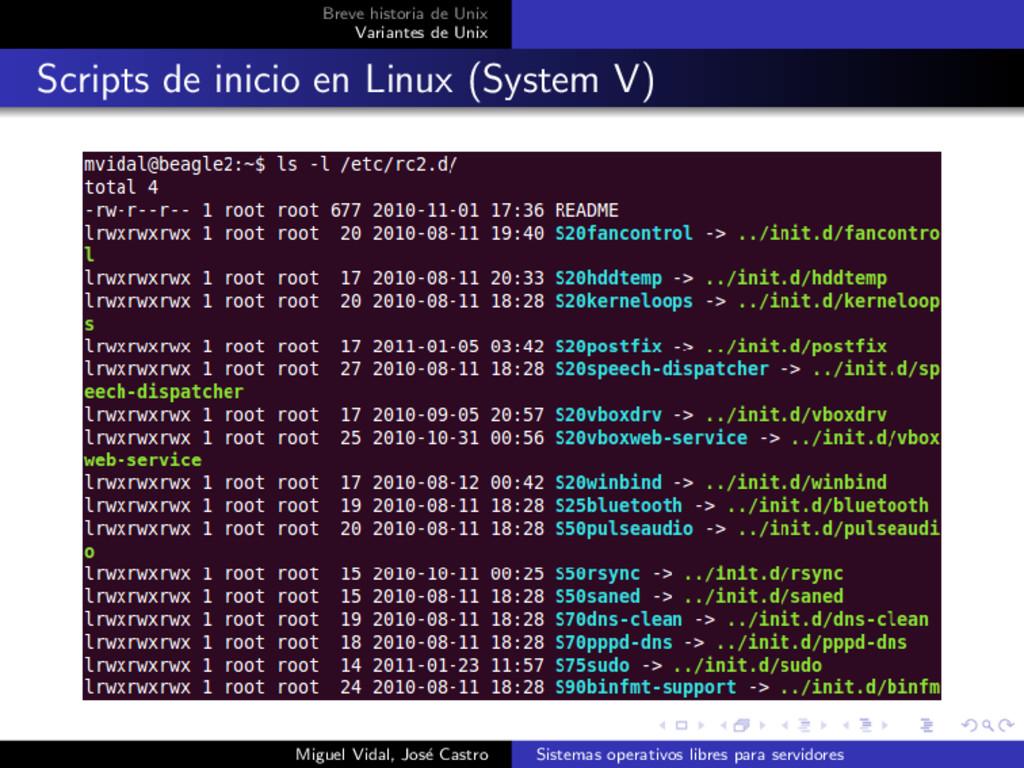 Breve historia de Unix Variantes de Unix Script...