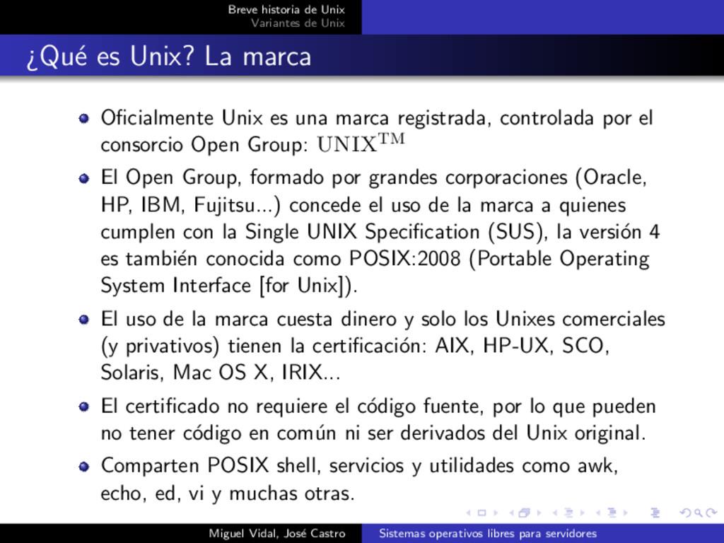 Breve historia de Unix Variantes de Unix ¿Qu´ e...