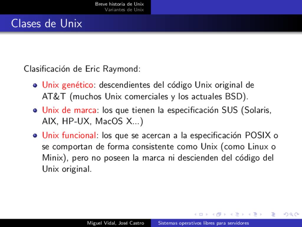 Breve historia de Unix Variantes de Unix Clases...