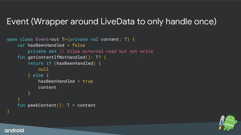 Event (Wrapper around LiveData to only handle o...