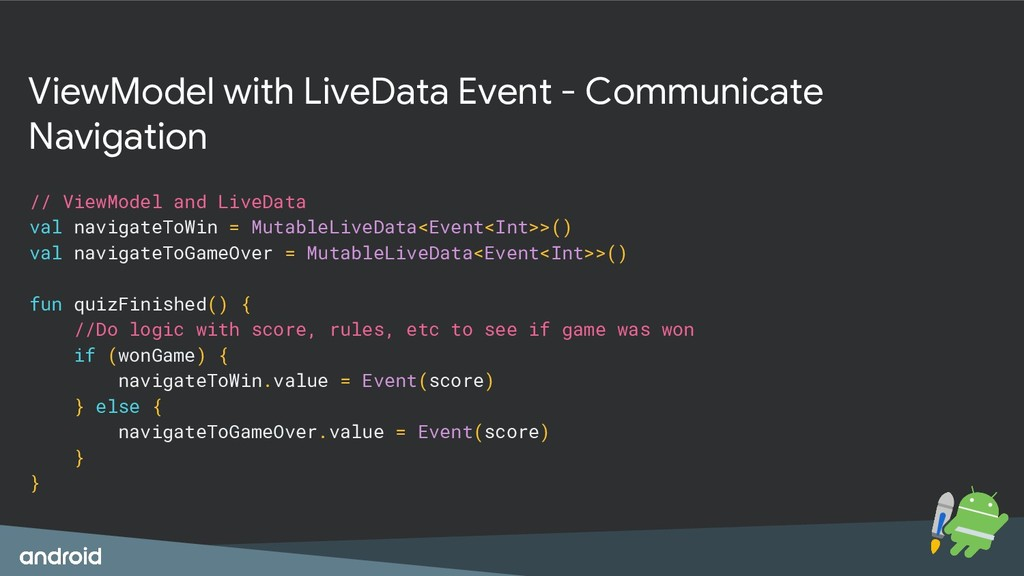 ViewModel with LiveData Event - Communicate Nav...