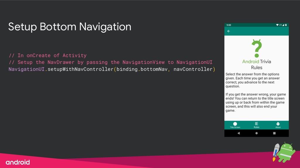 Setup Bottom Navigation // In onCreate of Activ...