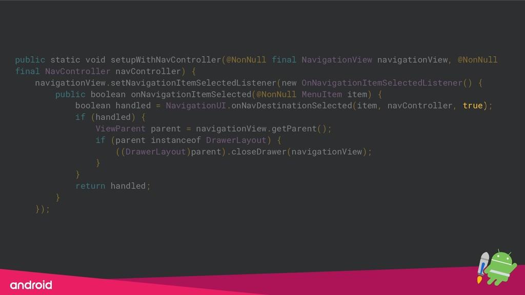 public static void setupWithNavController(@NonN...