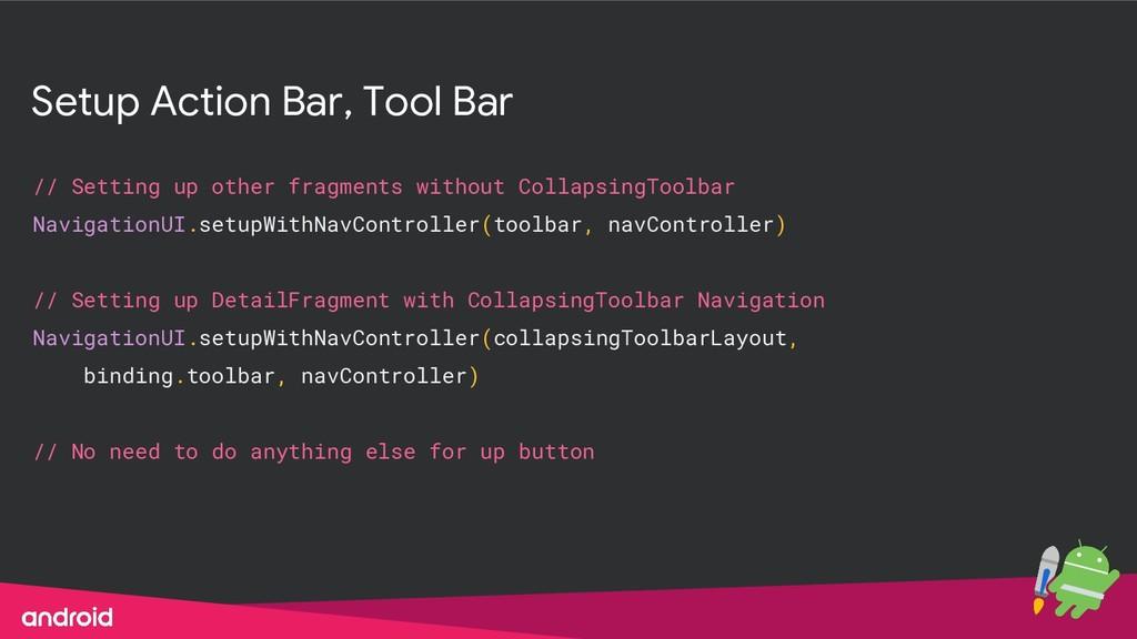 Setup Action Bar, Tool Bar // Setting up other ...