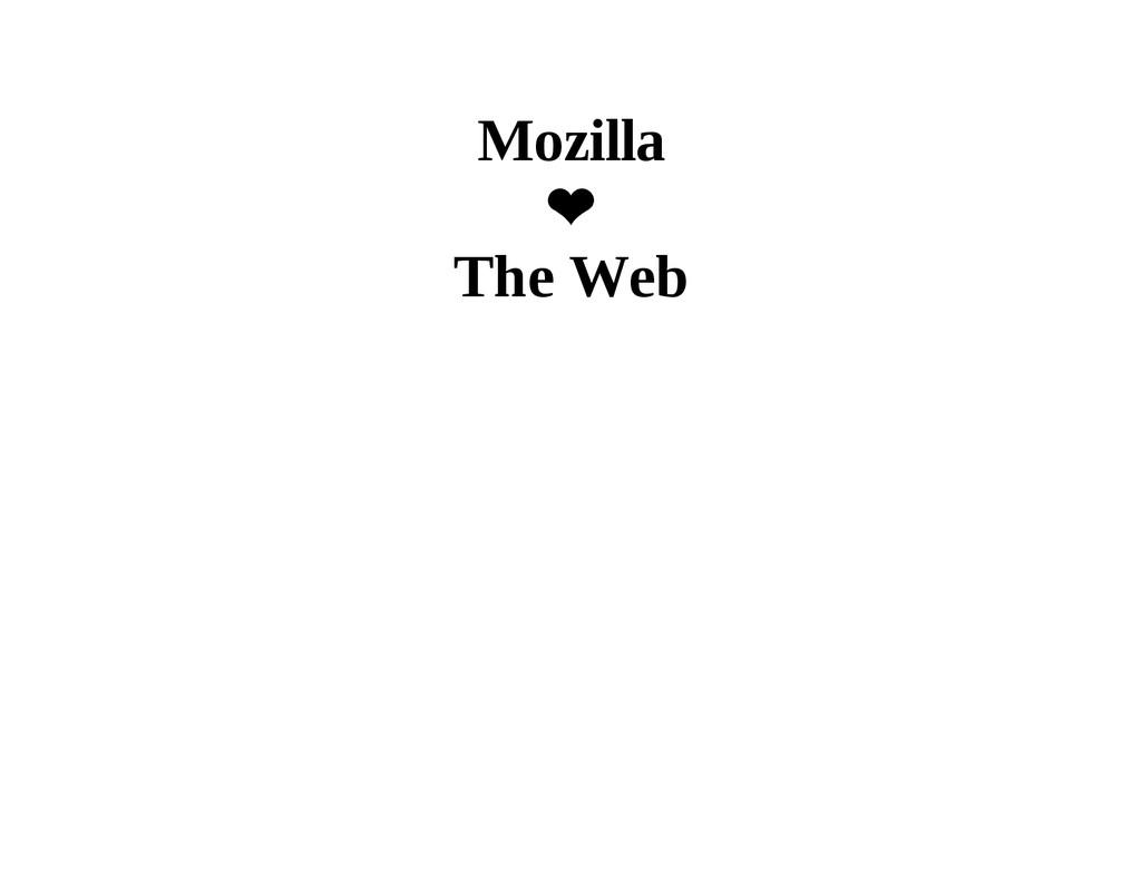 Mozilla ❤ The Web