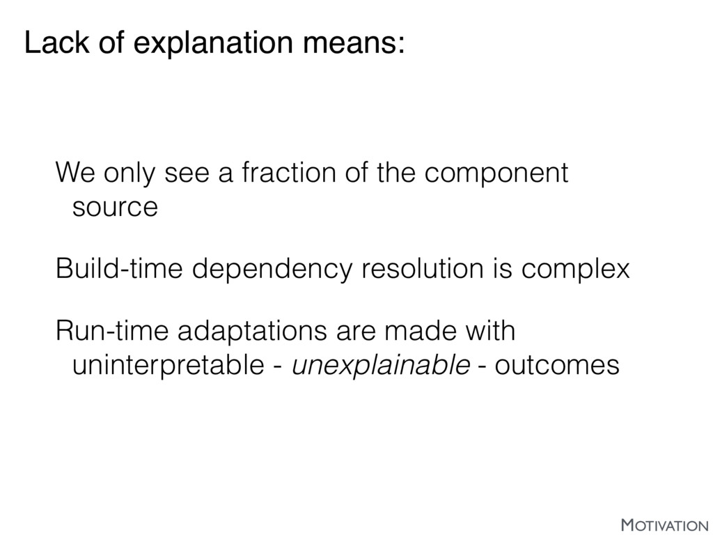 Lack of explanation means: We only see a fracti...