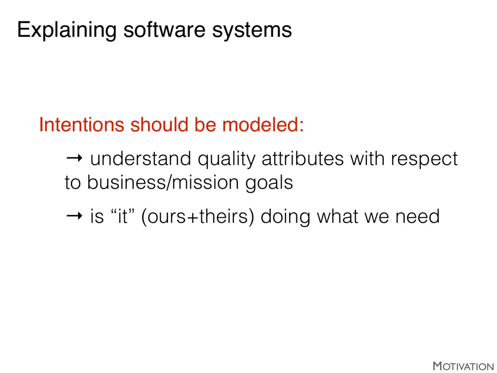 Explaining software systems Intentions should b...
