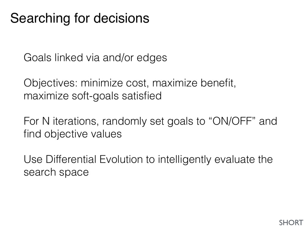 Searching for decisions Goals linked via and/or...