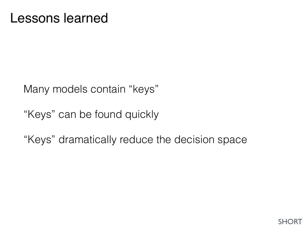 """Lessons learned Many models contain """"keys"""" """"Key..."""