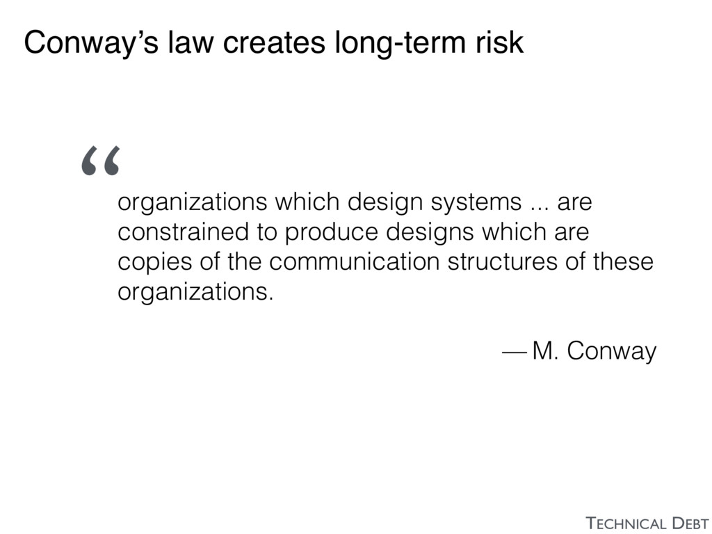 Conway's law creates long-term risk organizatio...