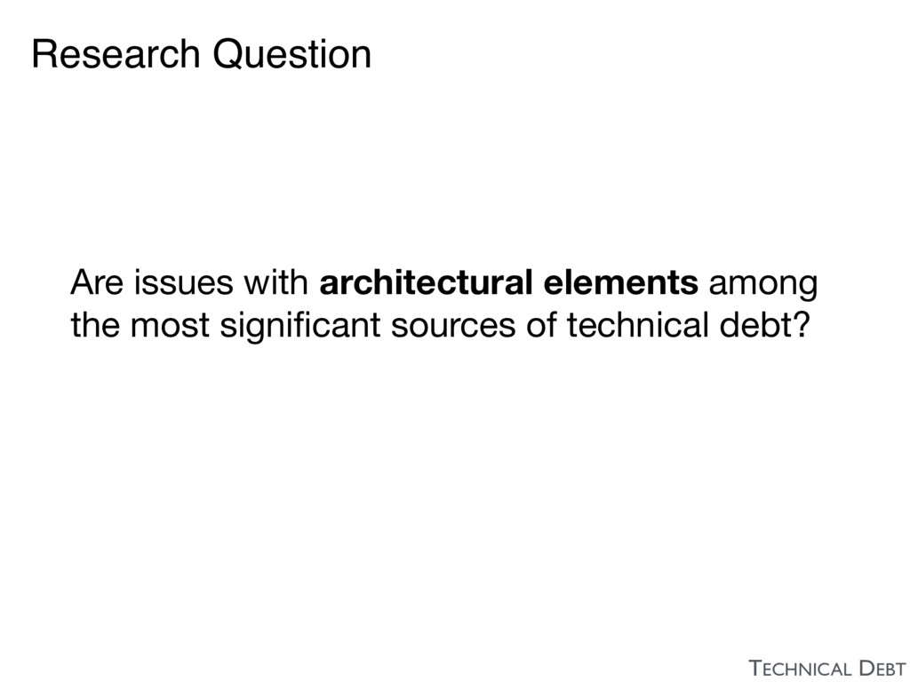 Research Question Are issues with architectural...