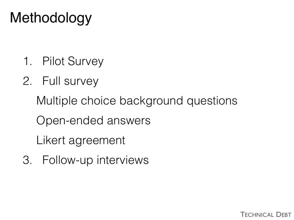 Methodology 1. Pilot Survey 2. Full survey Mult...