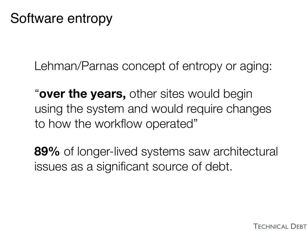 Software entropy Lehman/Parnas concept of entro...