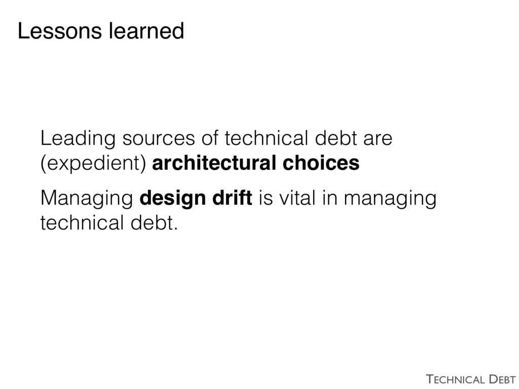 Lessons learned Leading sources of technical de...