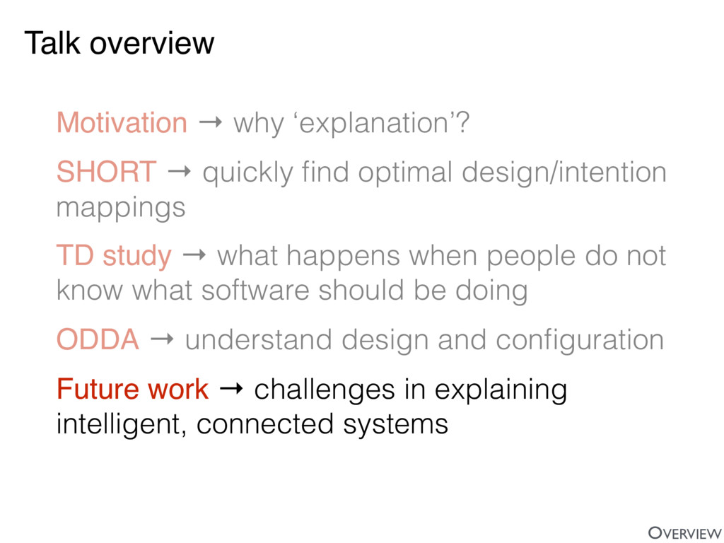 Talk overview Motivation → why 'explanation'? S...