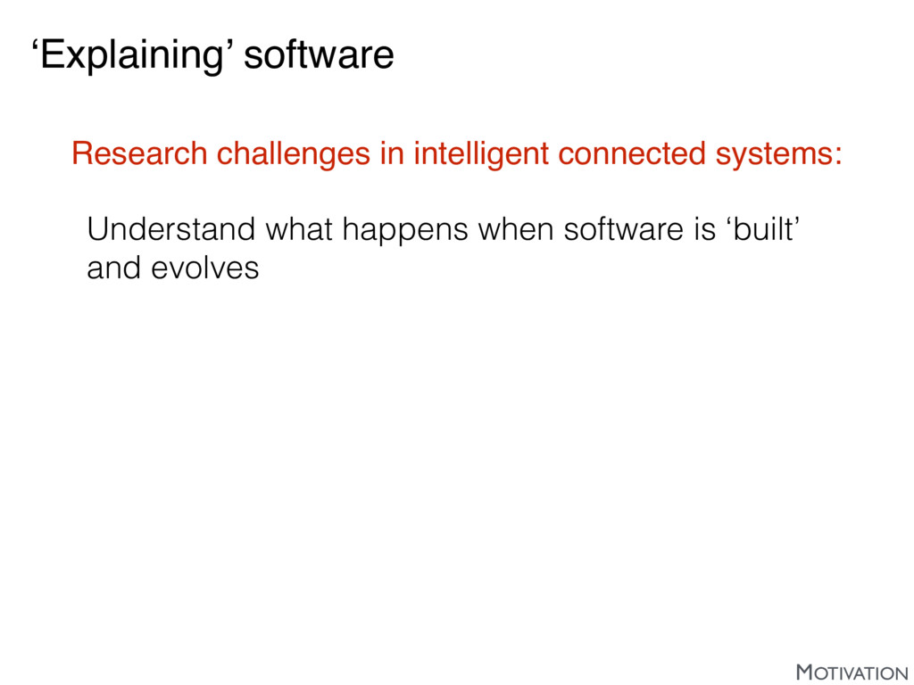 'Explaining' software Research challenges in in...