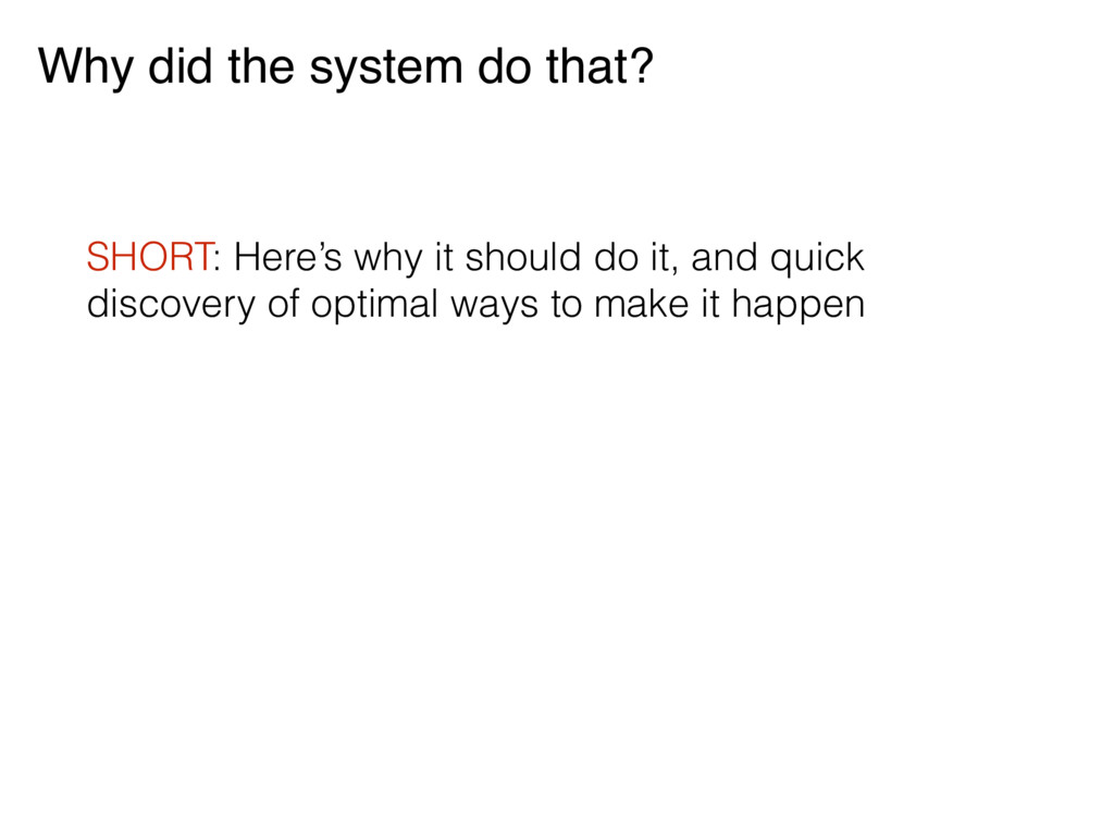 Why did the system do that? SHORT: Here's why i...