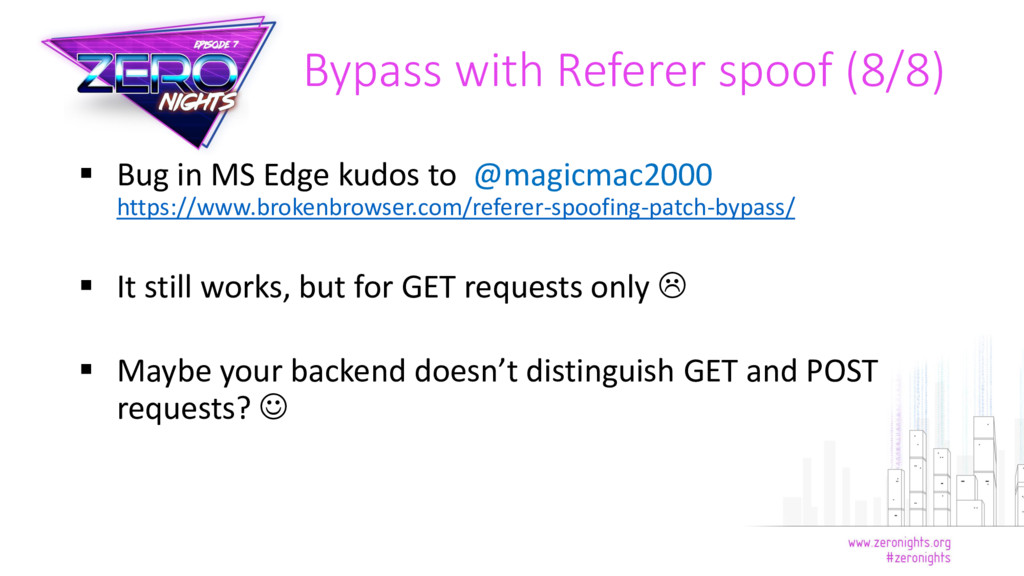 Bypass with Referer spoof (8/8)  Bug in MS Edg...