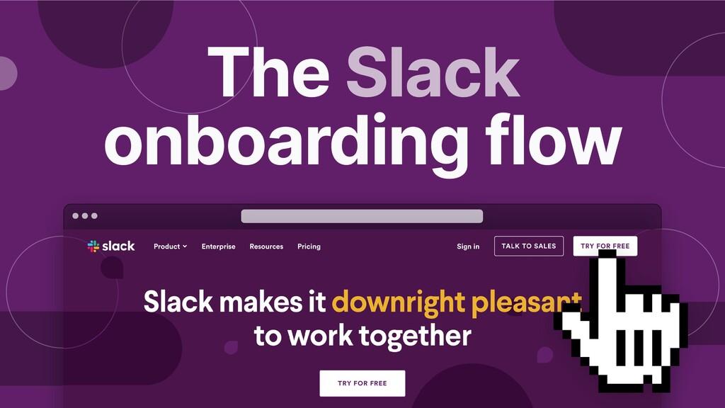 The Slack onboarding flow