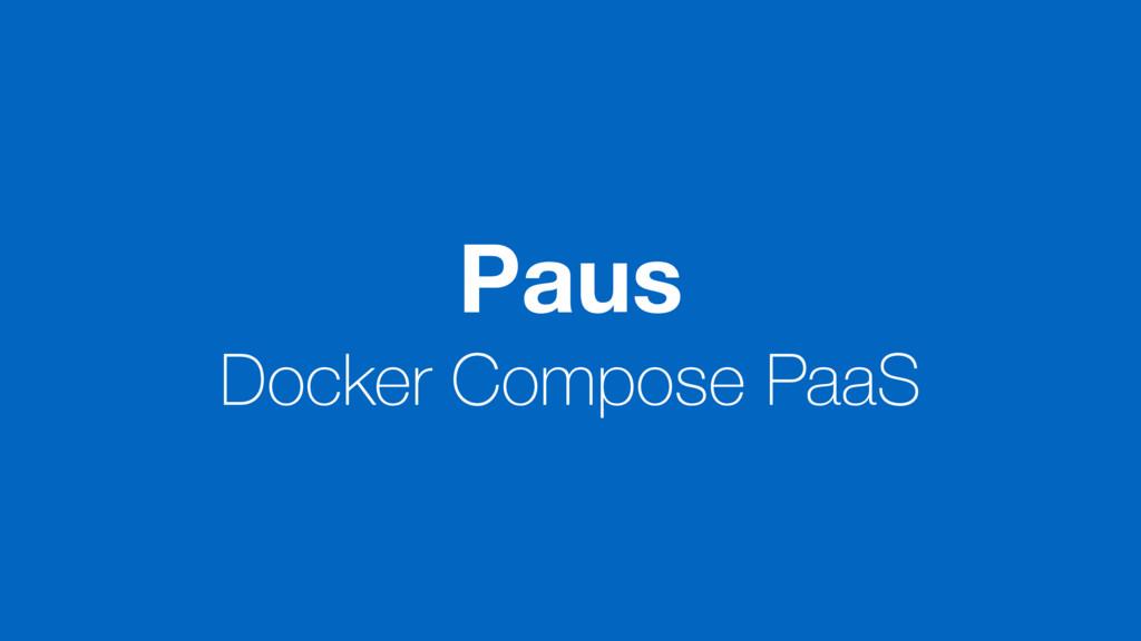 Paus Docker Compose PaaS