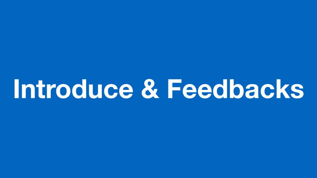 Introduce & Feedbacks