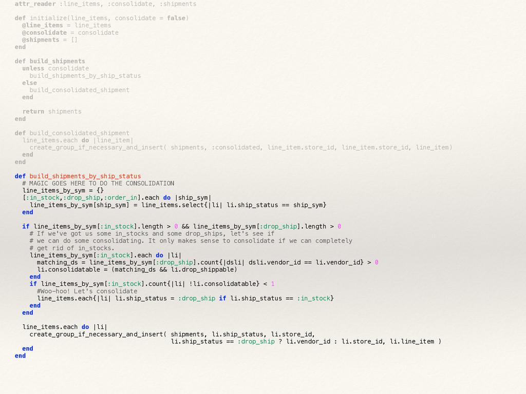 attr_reader :line_items, :consolidate, :shipmen...