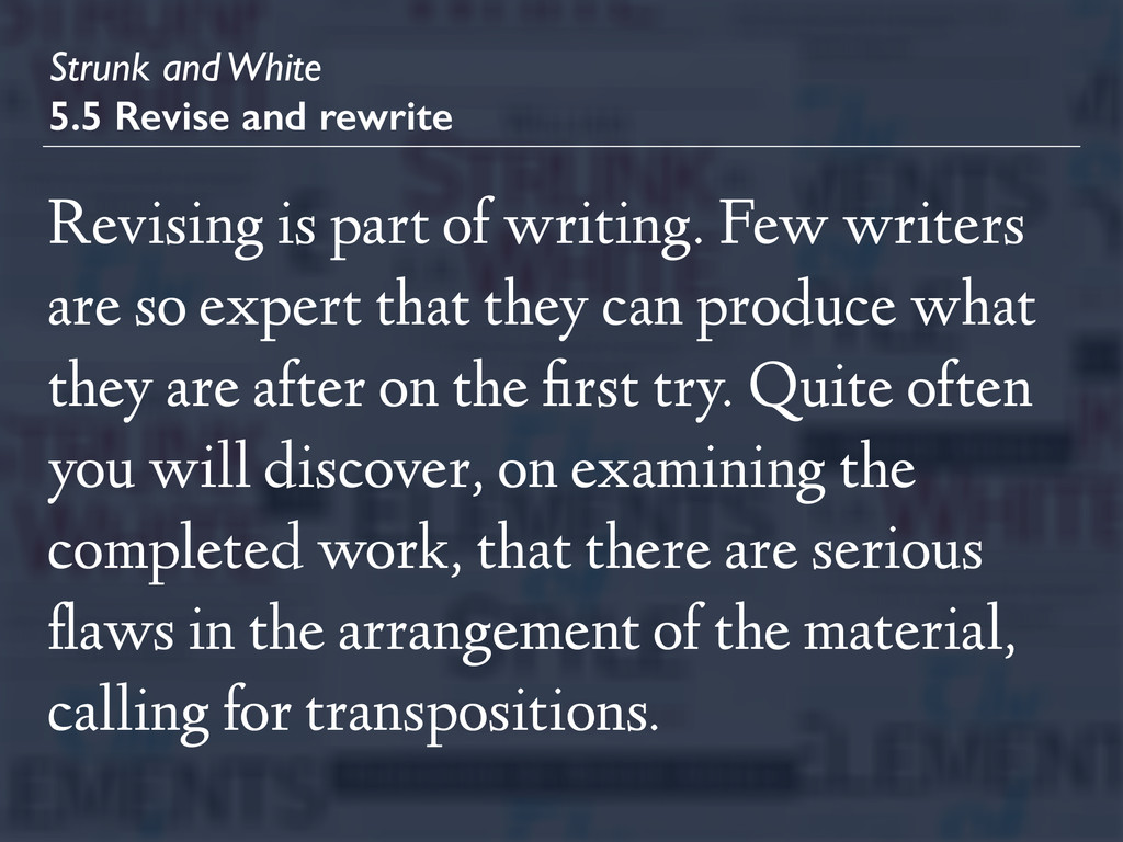 Strunk and White 5.5 Revise and rewrite Revisin...