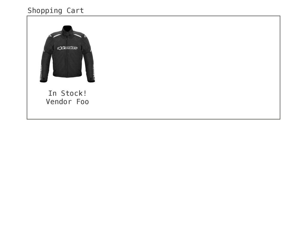 In Stock! Vendor Foo Shopping Cart