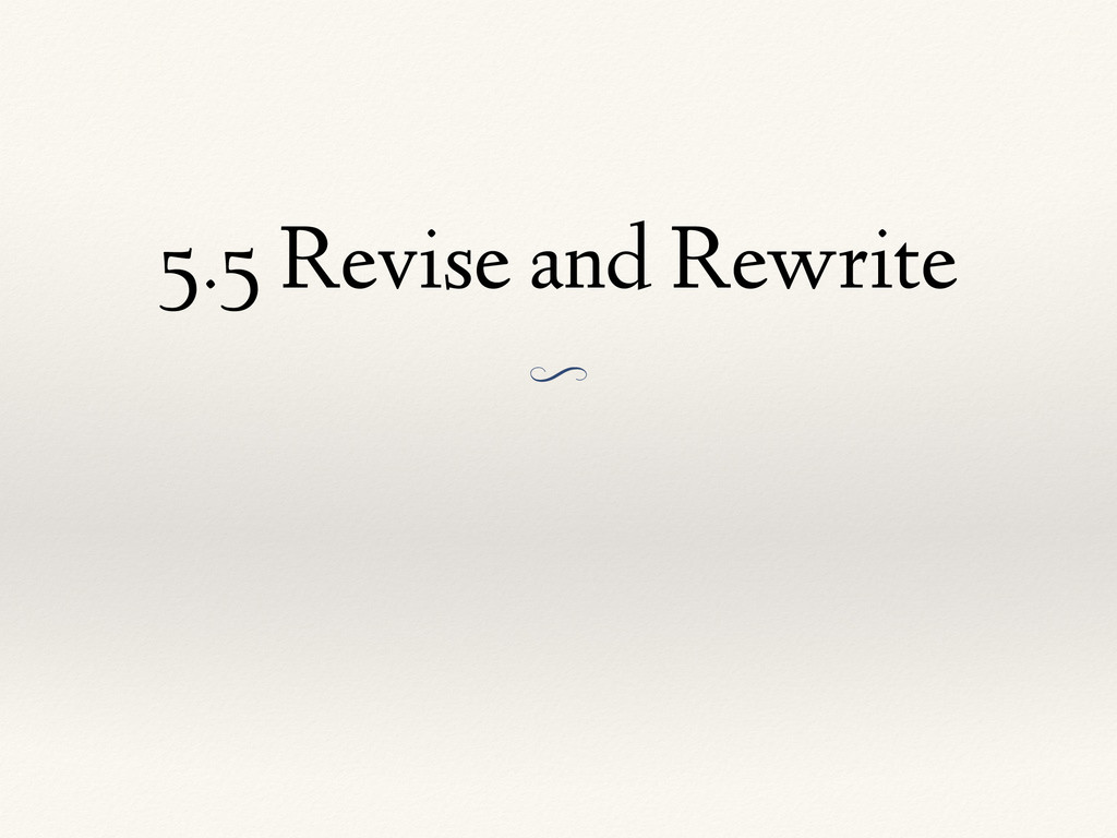 5.5 Revise and Rewrite O