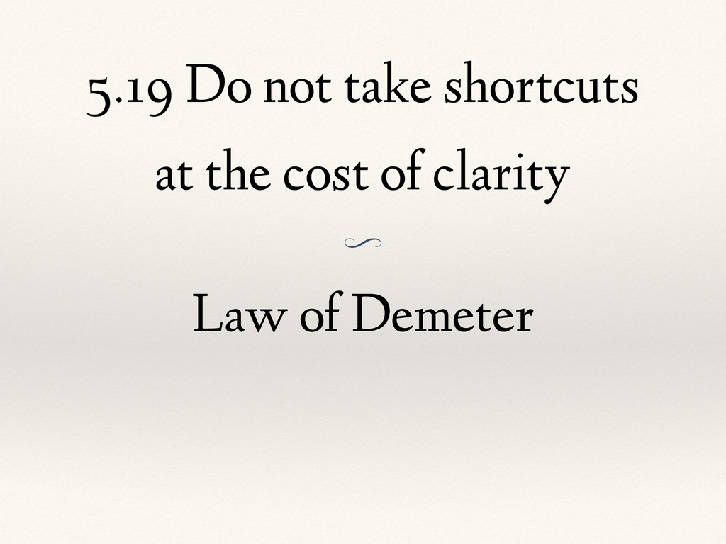 5.19 Do not take shortcuts at the cost of clari...