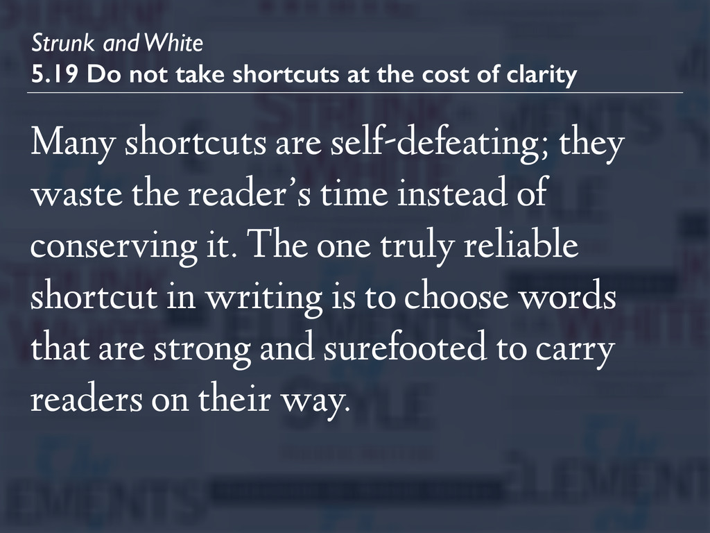 Strunk and White 5.19 Do not take shortcuts at ...
