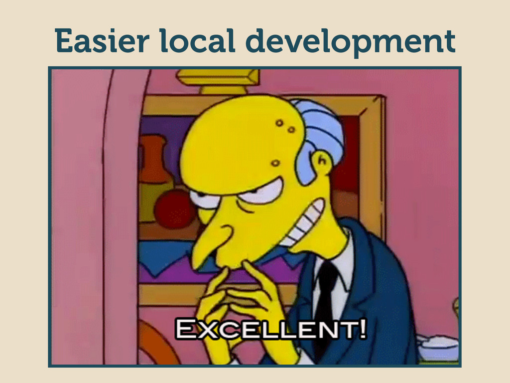 Easier local development