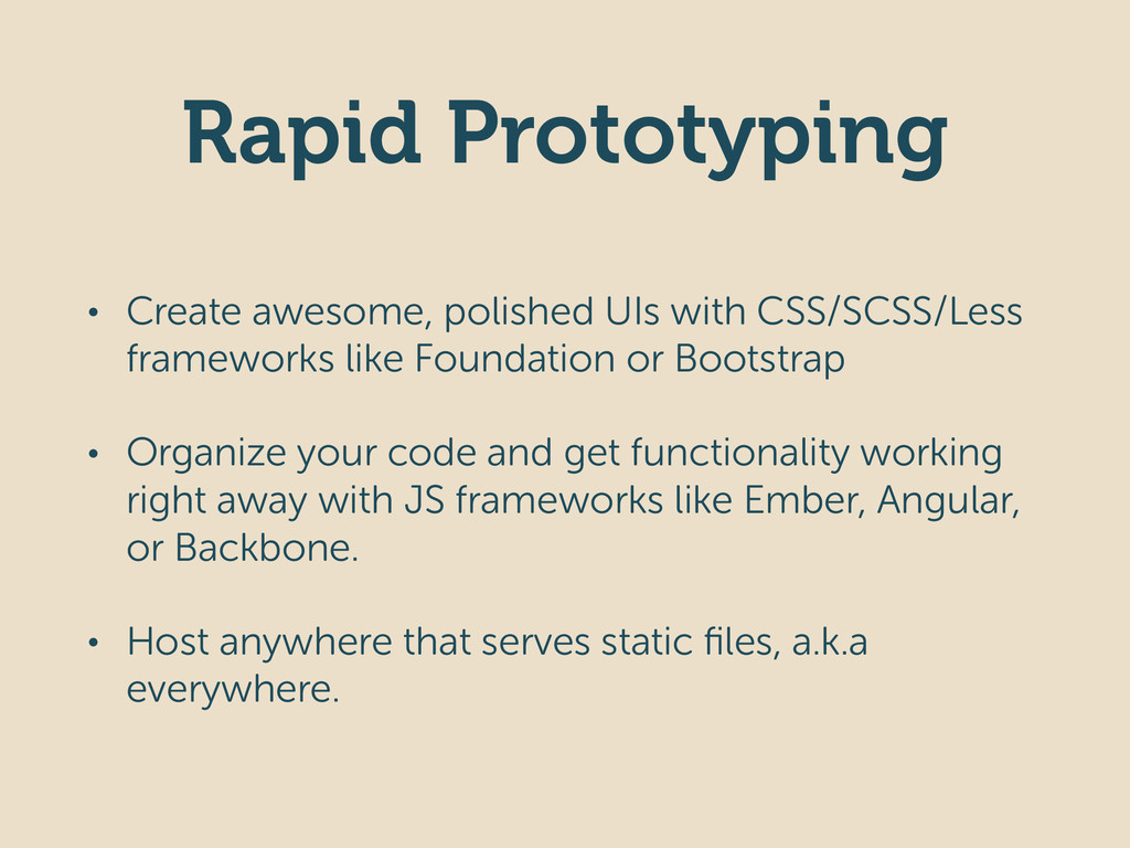 Rapid Prototyping • Create awesome, polished UI...