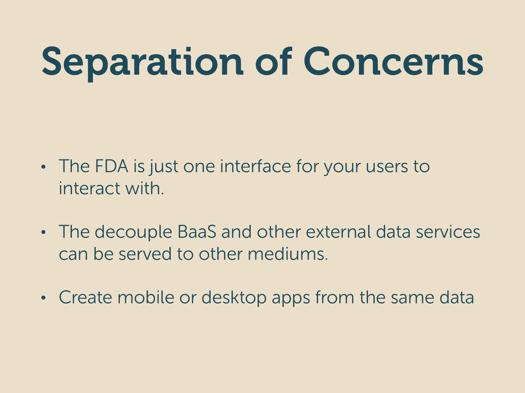 Separation of Concerns • The FDA is just one in...