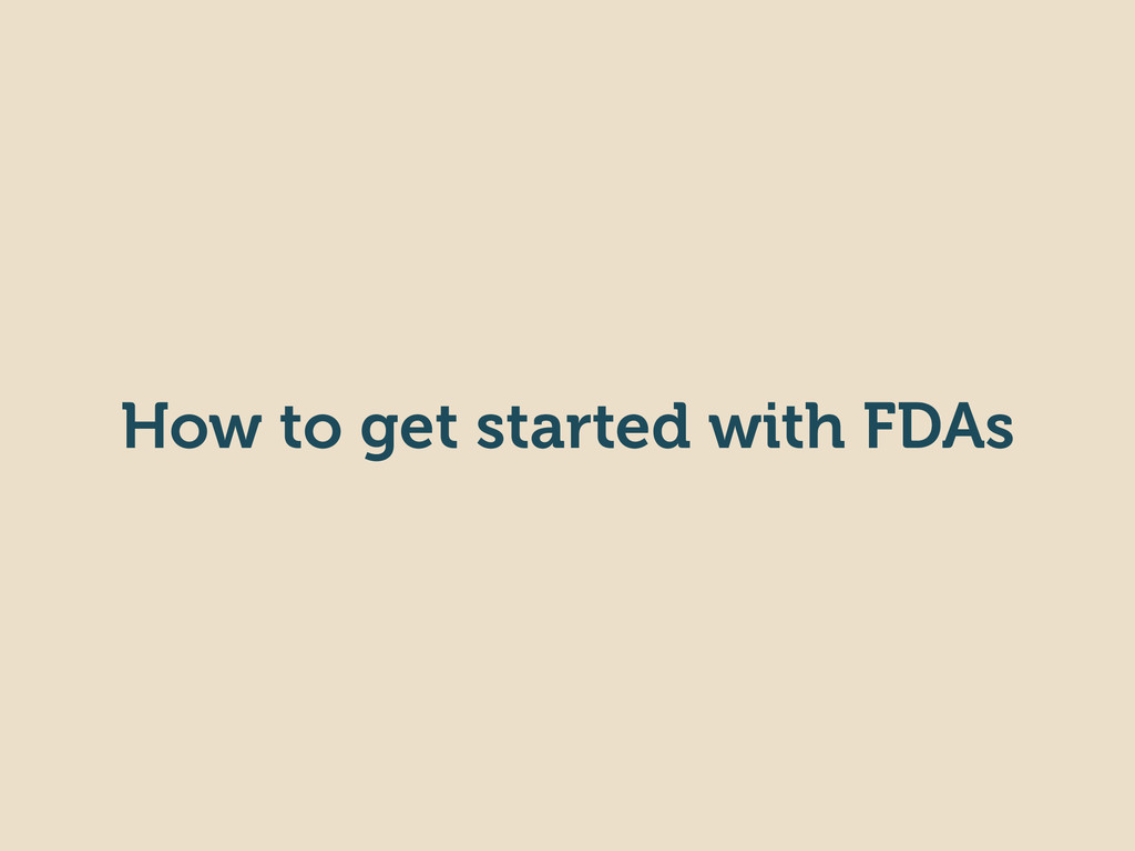 How to get started with FDAs