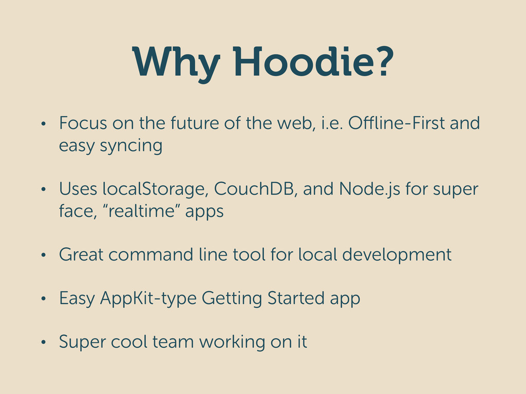 Why Hoodie? • Focus on the future of the web, i...