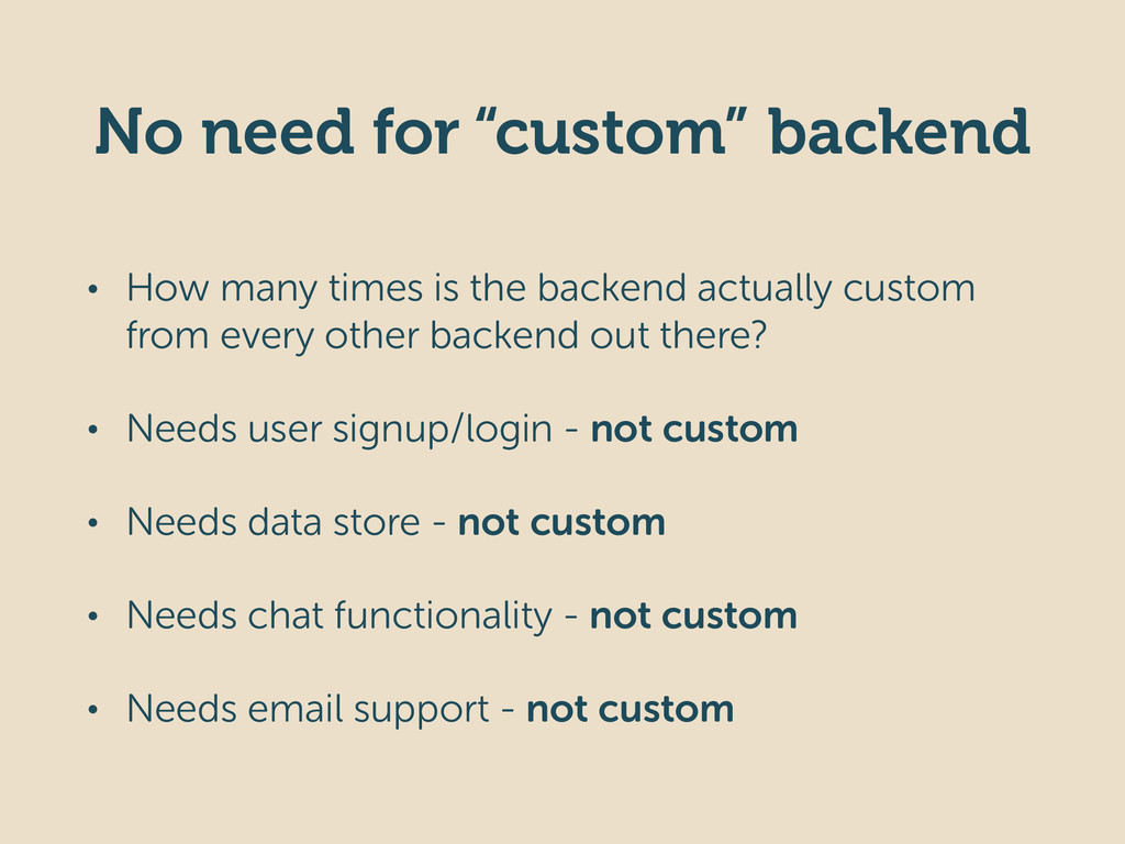 "No need for ""custom"" backend • How many times i..."