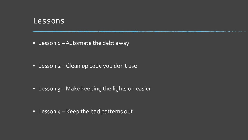 Lessons ▪ Lesson 1 – Automate the debt away ▪ L...