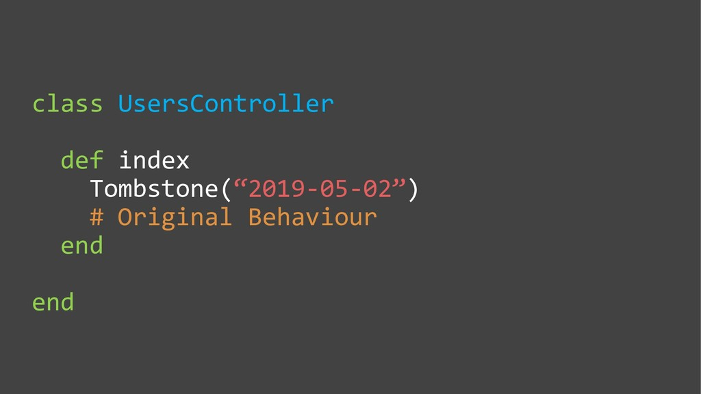 """class UsersController def index Tombstone(""""2019..."""